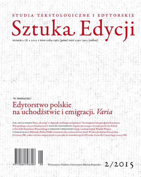 Pokaż  Tom 8 Nr 2 (2015): Edytorstwo polskie na uchodźstwie i emigracji. Varia, pod red. Marcina Lutomierskiego