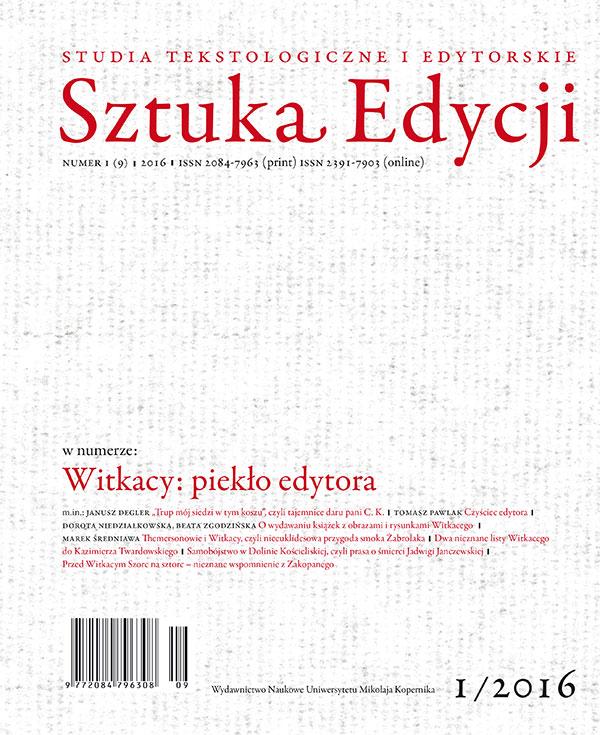 Pokaż  Tom 9 Nr 1 (2016): Witkacy: piekło edytora, pod red. Magdaleny Bizior-Dombrowskiej