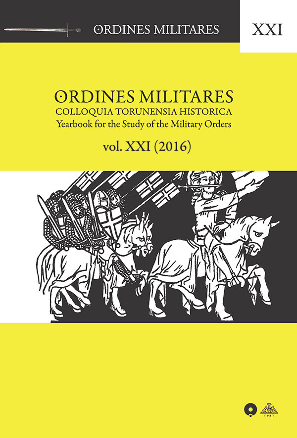 Ordines Militares Colloquia Torunensia Historica Yearbook for the Study of the Military Orders; volume 21 (2016)